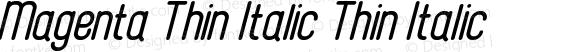 Magenta Thin Italic Thin Italic