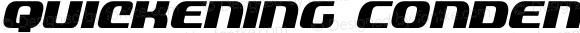 Quickening Condensed Italic Condensed Italic