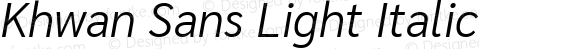 Khwan Sans Light Italic