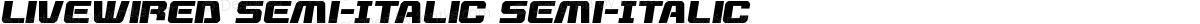Livewired Semi-Italic Semi-Italic