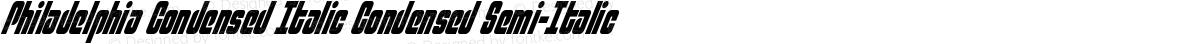 Philadelphia Condensed Italic Condensed Semi-Italic