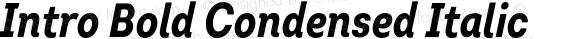 Intro Bold Condensed Italic