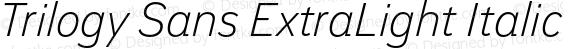 Trilogy Sans ExtraLight Italic