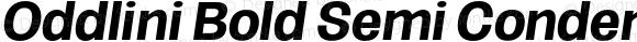 Oddlini Bold Semi Condensed Obli
