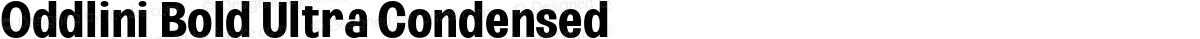 Oddlini Bold Ultra Condensed