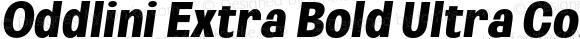 Oddlini Extra Bold Ultra Condensed Obli