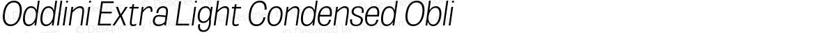 Oddlini Extra Light Condensed Obli