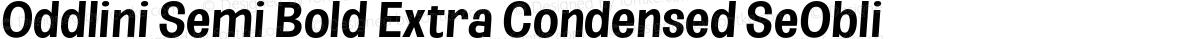 Oddlini Semi Bold Extra Condensed SeObli