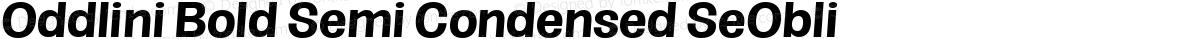 Oddlini Bold Semi Condensed SeObli