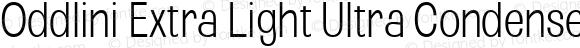 Oddlini Extra Light Ultra Condensed