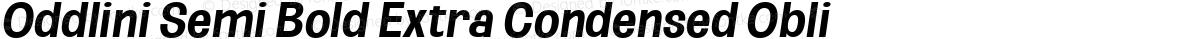 Oddlini Semi Bold Extra Condensed Obli