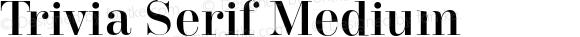 Trivia Serif Medium