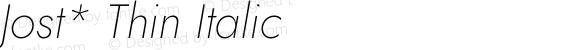 Jost* Thin Italic