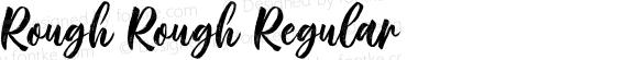 Rough Rough Regular Version 1.00;May 30, 2019