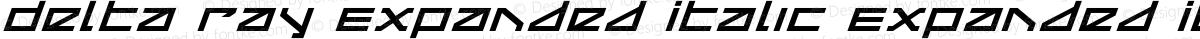 Delta Ray Expanded Italic Expanded Italic