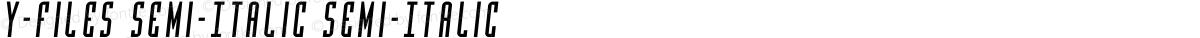 Y-Files Semi-Italic Semi-Italic