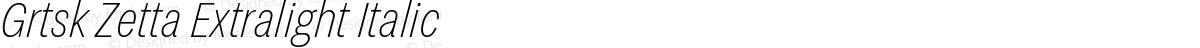 Grtsk Zetta Extralight Italic