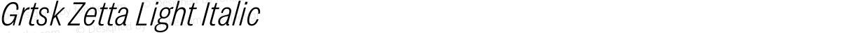 Grtsk Zetta Light Italic