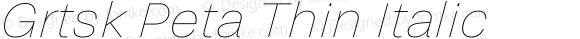 Grtsk Peta Thin Italic