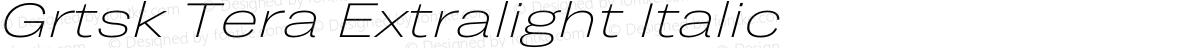 Grtsk Tera Extralight Italic