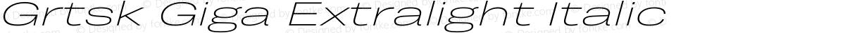 Grtsk Giga Extralight Italic