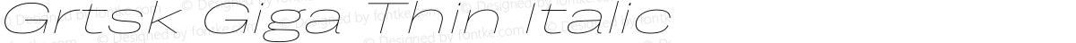 Grtsk Giga Thin Italic