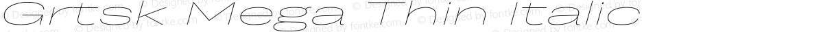 Grtsk Mega Thin Italic