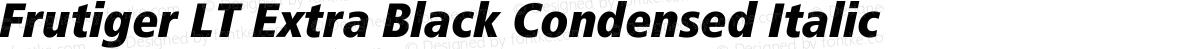 Frutiger LT Extra Black Condensed Italic