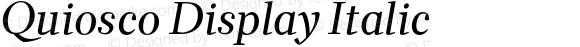 Quiosco Display Italic