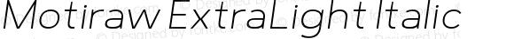 Motiraw ExtraLight Italic