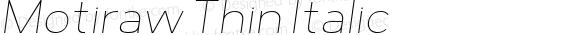 Motiraw Thin Italic
