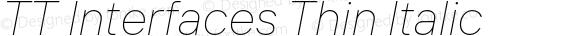 TT Interfaces Thin Italic