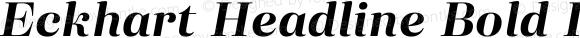 Eckhart Headline Bold Italic