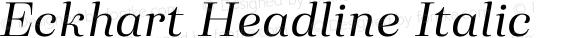 Eckhart Headline Italic