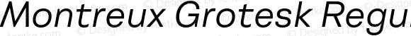 Montreux Grotesk Regular Italic