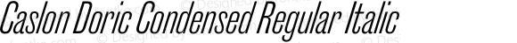 Caslon Doric Condensed Regular Italic