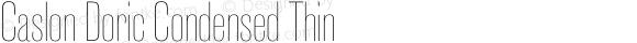 Caslon Doric Condensed Thin