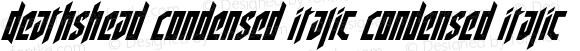 Deathshead Condensed Italic Condensed Italic