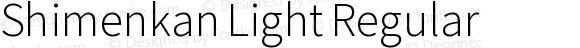 Shimenkan Light Regular