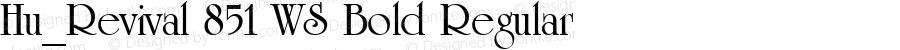 Hu_Revival 851 WS Bold Regular 1.0, Rev. 1.65  1997.06.10