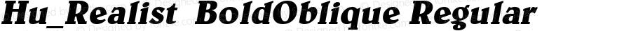 Hu_Realist  BoldOblique Regular 1.0,  Rev. 1.65.  1997.06.13
