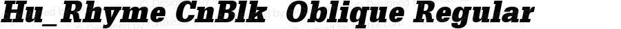Hu_Rhyme CnBlk  Oblique Regular 1.0,  Rev. 1.65.  1997.06.13