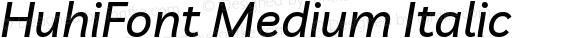 HuhiFont Medium Italic