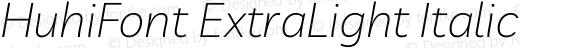 HuhiFont ExtraLight Italic