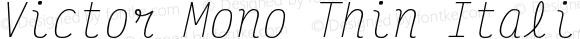 Victor Mono Thin Italic
