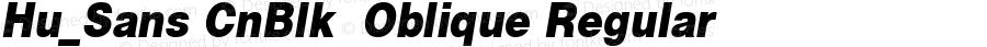 Hu_Sans CnBlk  Oblique Regular 1.0,  Rev. 1.65.  1997.06.16