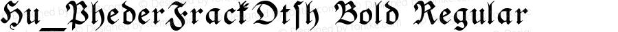 Hu_PhederFrackDtsh Bold Regular 1997.05.30