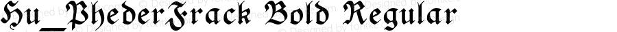 Hu_PhederFrack Bold Regular 1997.05.30