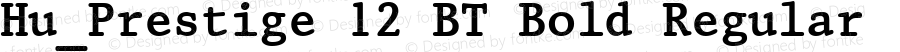 Hu_Prestige 12 BT Bold Regular 1.0, rev. 1.65.  1997.06.08
