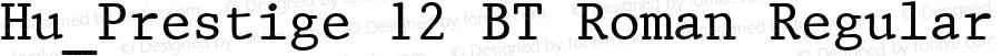 Hu_Prestige 12 BT Roman Regular 1.0, rev. 1.65.  1997.06.08